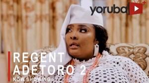 Regent Adetoro Part 2 (2021 Yoruba Movie)
