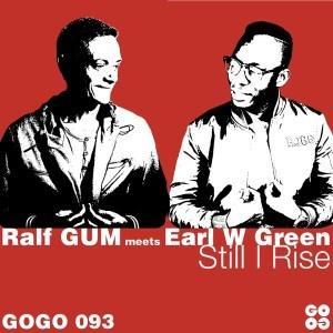 Ralf GUM & Earl W. Green – Still I Rise