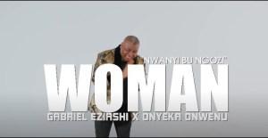 Gabriel Eziashi – Woman ft. Onyeka Onwenu (Video)