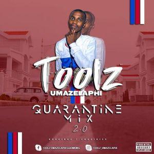 Toolz Umazelaphi – Quarantine Mix 2.0