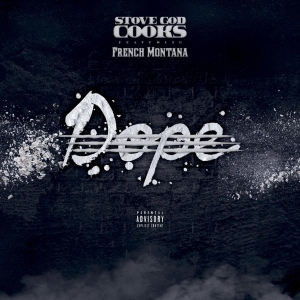 Stove God Cooks Ft. French Montana – Dope