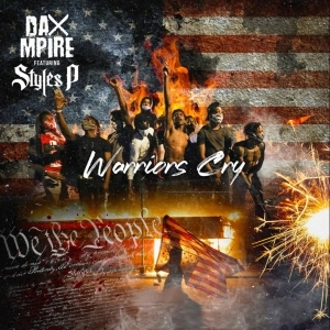 Dax Mpire Ft. Styles P – Warriors Cry
