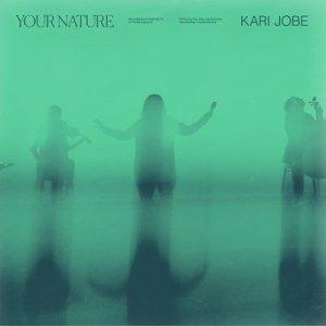 Kari Jobe – Your Nature