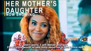 Her Mothers Daughter (2021 Yoruba Movie)
