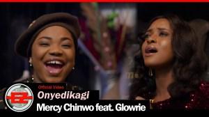 Mercy Chinwo – Onyedikagi ft. Glowrie (Video)