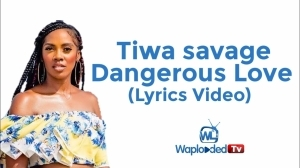 Tiwa Savage - Dangerous Love (Lyrics Video)