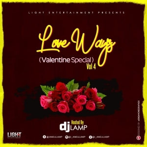 DJ Lamp – Love Ways Vol. 4 (Valentine Special Mix)