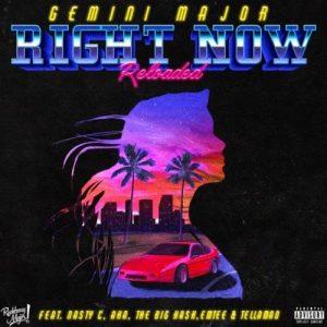 Gemini Major – (Right Now Reloaded) ft. Emtee, Nasty C, AKA, Tellaman & The Big Hash