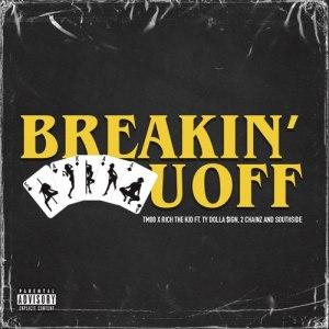 TM88 & Rich The Kid – Breakin' U Off