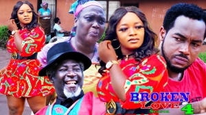Broken Love Season 4 (2020 Nollywood Movie)