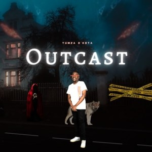 Tumza D'Kota – Outcast (Album)