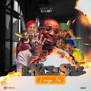 DJ Lawy – Exclusive Foreign Mixtape 2021