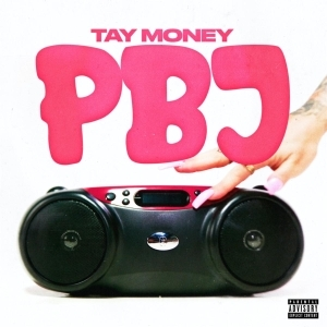 Tay Money – PBJ