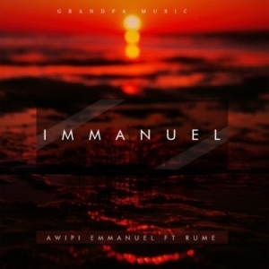 Awipi Emmanuel – Immanuel ft. Rume