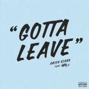 Anica Kiana – Gotta Leave ft Nasty C