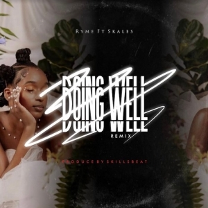 Ryme Ft. Skales – Doing Well Remix