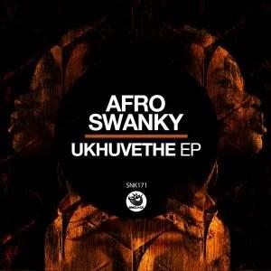 Afro Swanky – Khungathekile (Original Mix)
