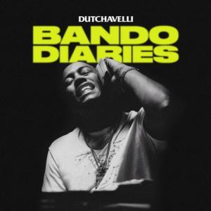 Dutchavelli – Bando Diaries
