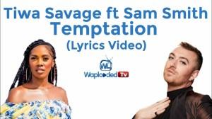 Tiwa Savage - Temptation ft Sam Smith (Lyrics Video)