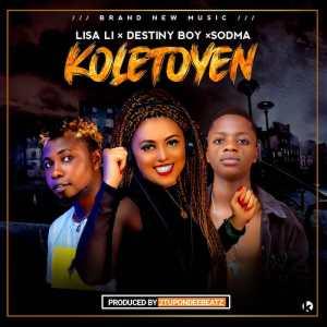 Destiny Boy ft. Lisa Li & Sodma – Koletoyen