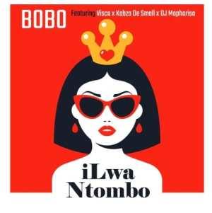 Bobo – iLwa Ntombo Ft. Visca, Kabza De Small & Dj Maphorisa