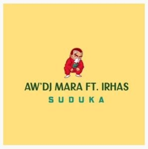 Aw'Dj Mara – Suduka Ft. IRhass