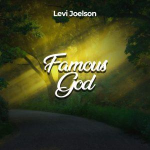 Levi Joelson – Famous God