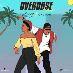 Dunnie – Overdose (Remix) ft. Oxlade (Video)