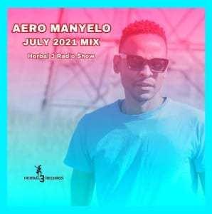 Aero Manyelo – July Mix 2021