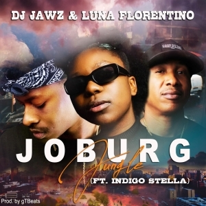DJ Jawz & Luna Florentino – JOBURG Jungle Ft. Indigo Stella