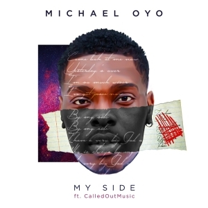 Michael Oyo – My Side ft. CalledOut Music