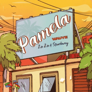 Wauve – Pamela Ft. Stonebwoy, ZieZie