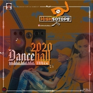 DJ Highsotope – 2020 Dancehall Mix