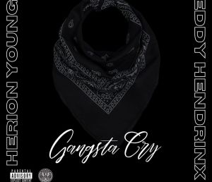 Herion Young & Seddy Hendrinx – Gangsta Cry