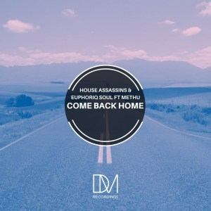 House Assassins SA & Euphoriq Soul – Come Back Home Ft. Methu