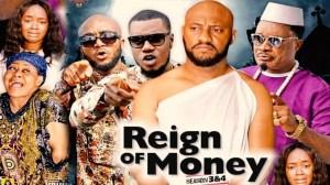 REIGN OF MONEY SEASON 3 (2020) (Nollywood Movie)