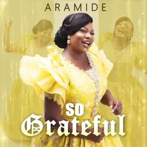 Aramide – So Grateful