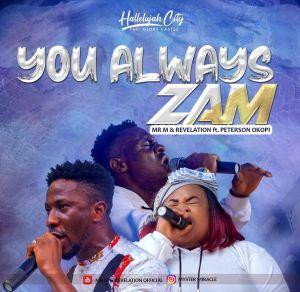 Mr M & Revelation – You Always Zam Ft. Okopi Peterson