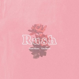 Tondi Rams – Rush Ft. Una Rams