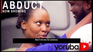 Abduct (2021 Yoruba Movie)
