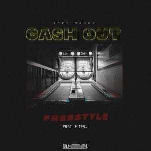 Joey Bangx – Cash Out Freestyle