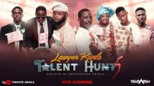TheCute Abiola - The Talent Hunt [Part 5] Starr. Black Camaru, Madam  No Network,  Baba Tee,  Shank Comics (Comedy Video)