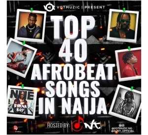 DJ NT – Top 40 Afrobeat Song's In Naija Mix