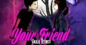 Sikka Rymes – Your Friend (GreatX Productions)