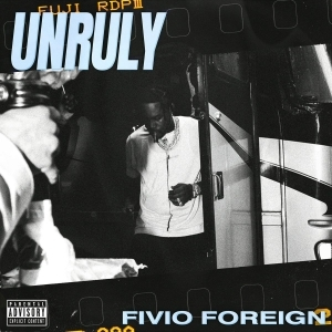 Fivio Foreign – Unruly