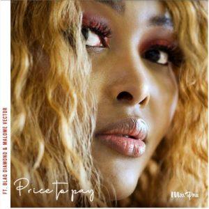 Miss Pru – Price To Pay ft. Blaq Diamond, Malome Vector