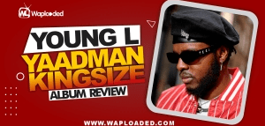 "ALBUM REVIEW: Yung L - ""Yaadman Kingsize"""