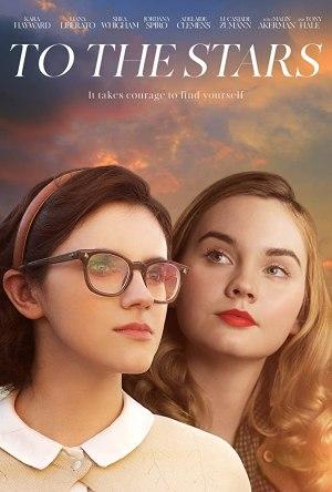 To The Stars (2019) [Movie]