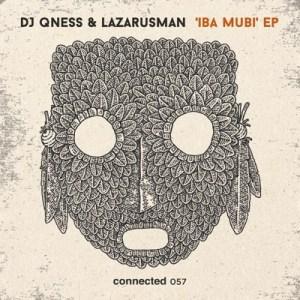 DJ Qness & Lazarusman – Iba Mubi