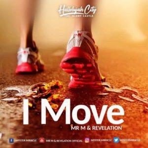 Mr M & Revelation – I Move